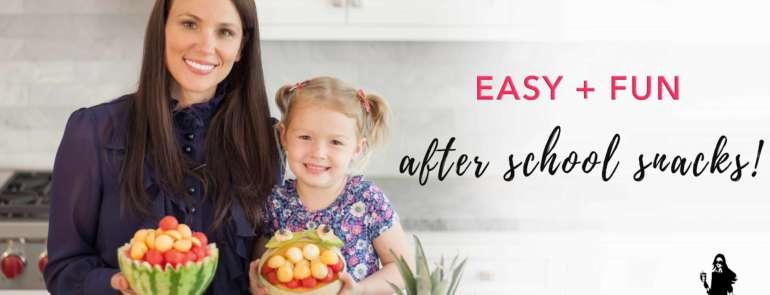 Easy + Fun After School Snacks