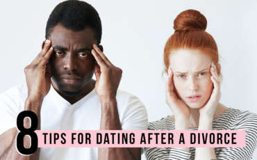 Eight Tips For Dating After A Divorce