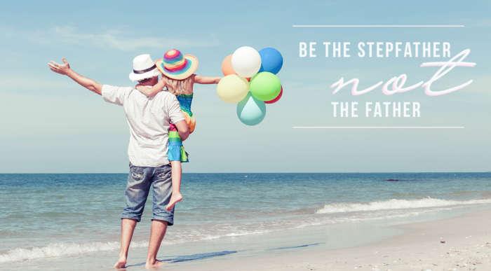 Stepdad Story From A Stepdad For A Stepdad