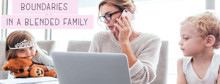 Sticking To Boundaries In A Blended Family